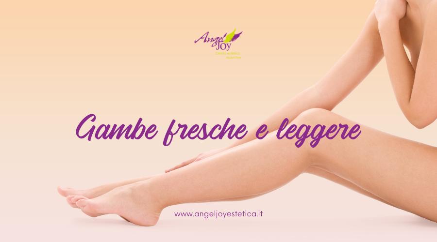 Le tue gambe più leggere che mai